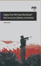 Dağdan İniş - PKK Nasıl Silah Bırakır?