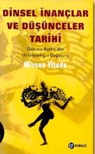 Dinsel İnançlar ve Düşünceler Tarihi - Gotama Budha'dan Hıristiyanlığın Doğuşuna Cilt 2