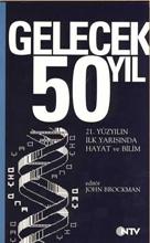 Gelecek 50 Yıl - 21. Yüzyılın İlk Yarısında Hayat ve Bilim