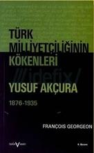Türk Milliyetçiliğinin Kökenleri - Yusuf Akçura