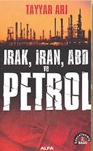İran, Irak, ABD ve Petrol