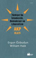 Türkiye'de İslamcılık, Demokrasi ve Liberalizm - AKP Olayı